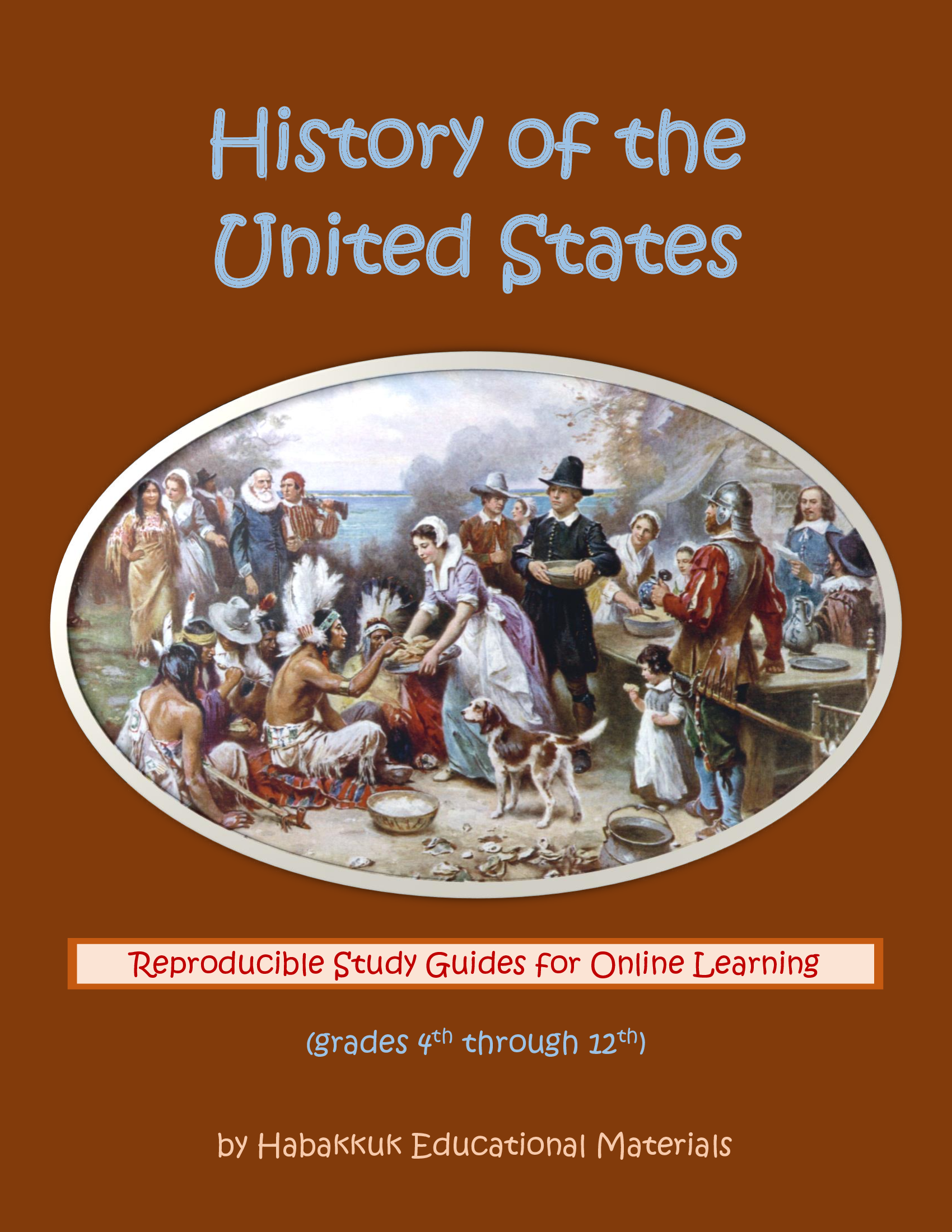 History of the United States (Reproducible Study Guides for Oline Learning), by Habakkuk Educational Materials